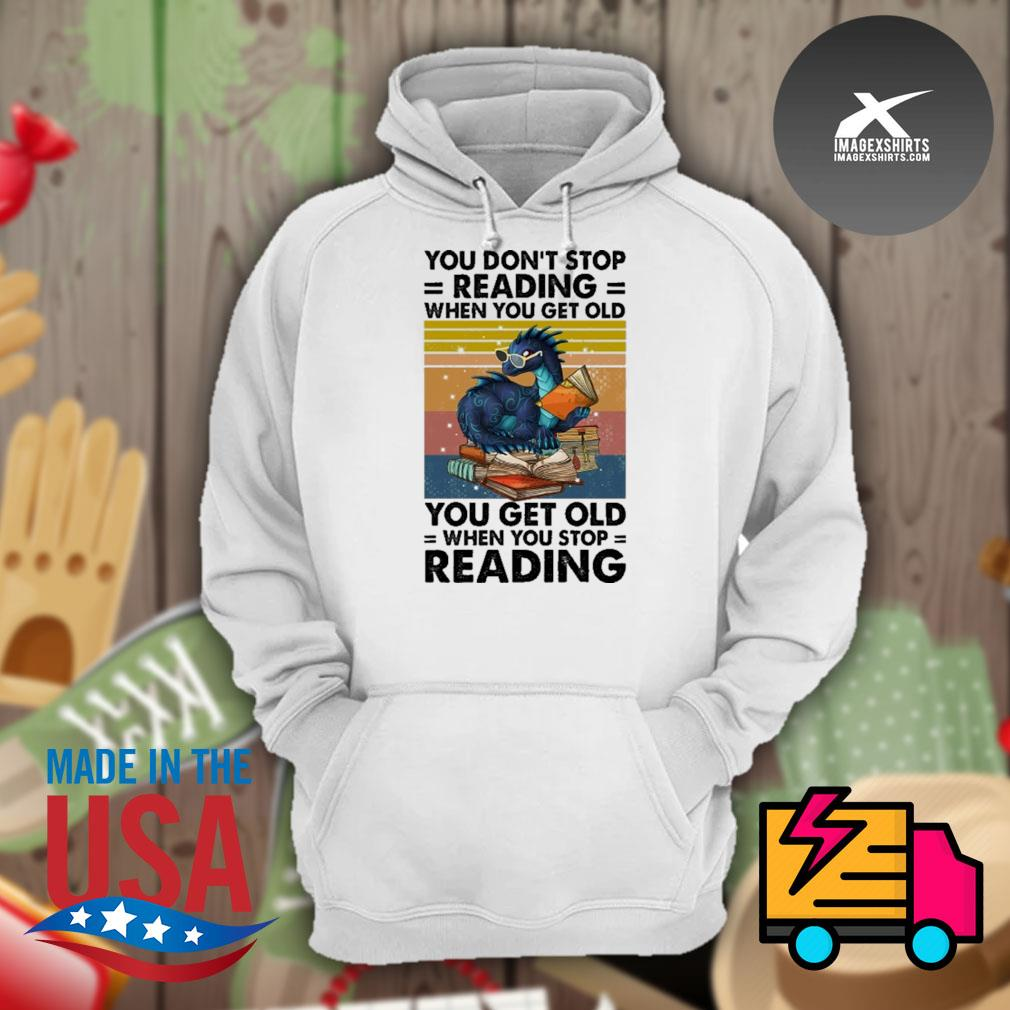Dragon you don't stop reading when you get old you get old when you stop reading vintage s Hoodie