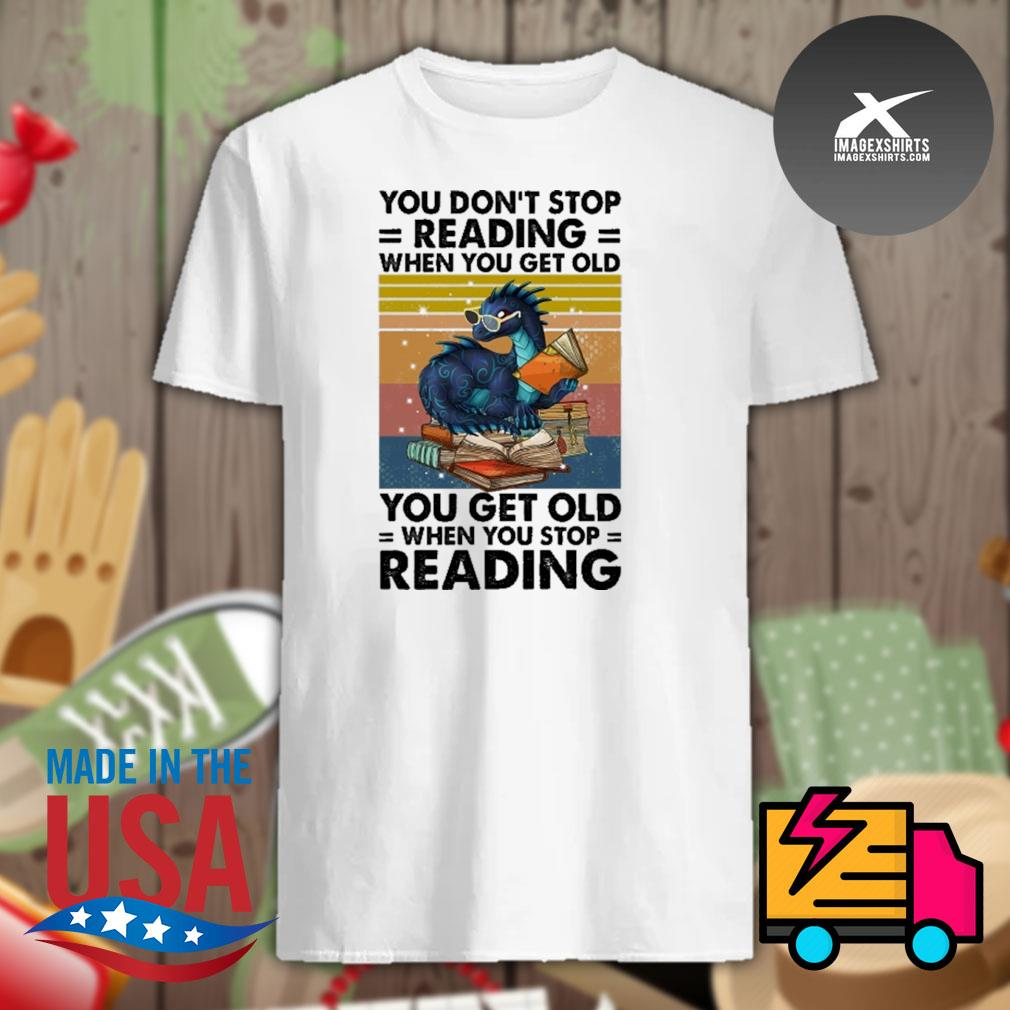 Dragon you don't stop reading when you get old you get old when you stop reading vintage shirt