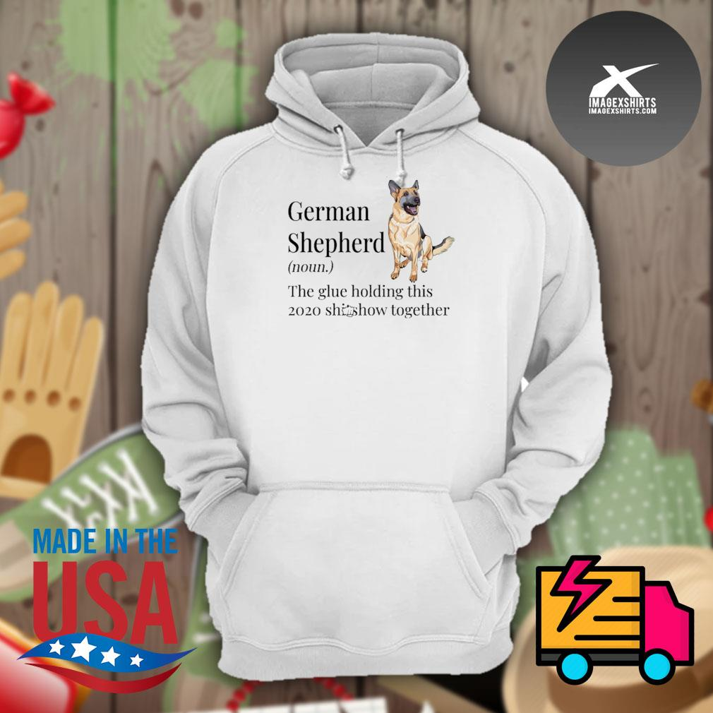 German Shepherd definition the glue holding this 2020 shitshow together s Hoodie