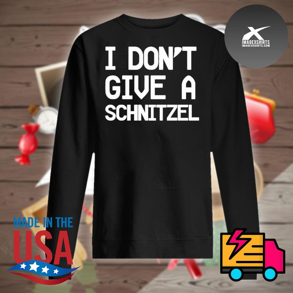 I don't give a schnitzel s Sweater