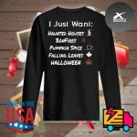 I just want haunted houses bonfires pumpkin spice falling leaves Halloween s Sweater