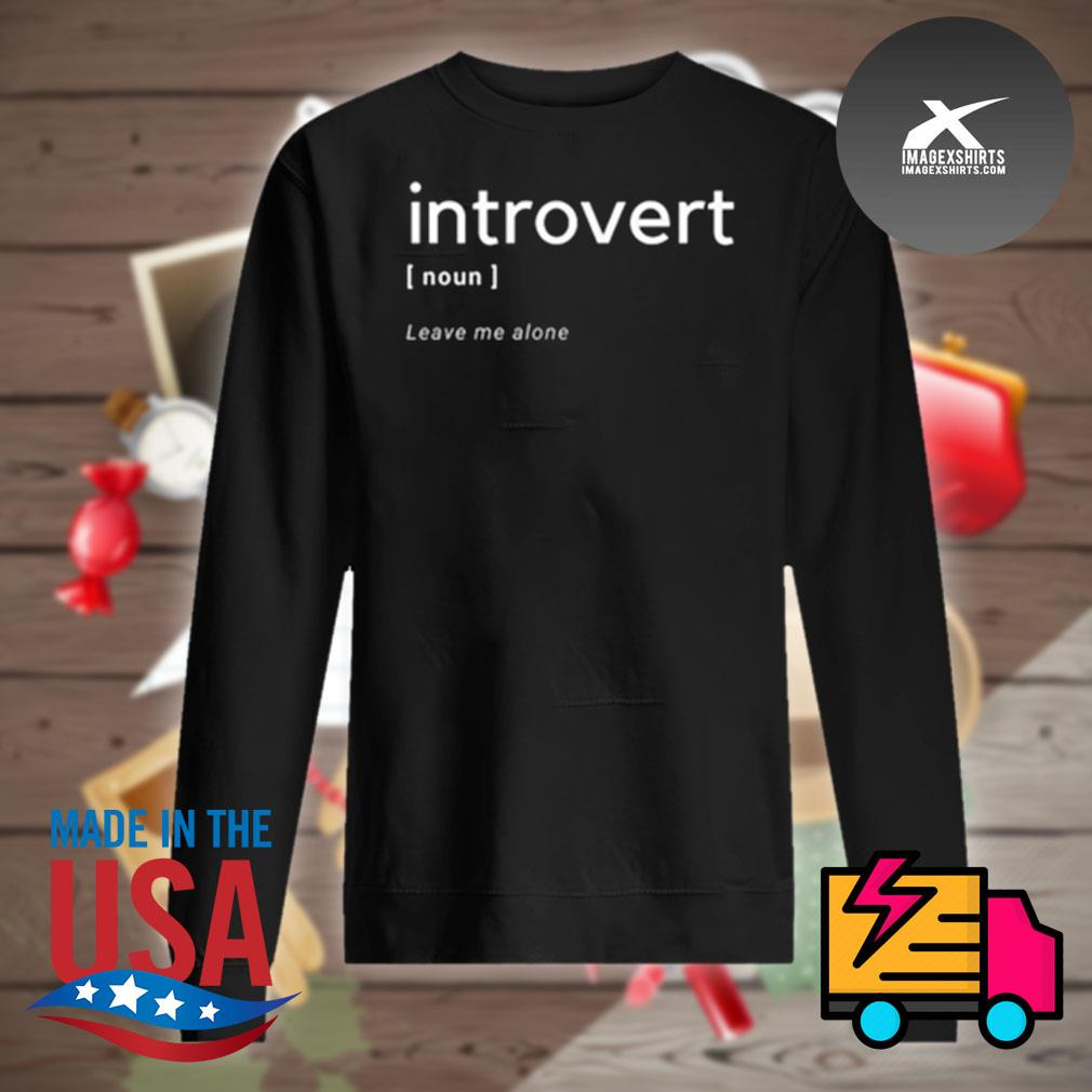 Introvert definition leave me alone s Sweater