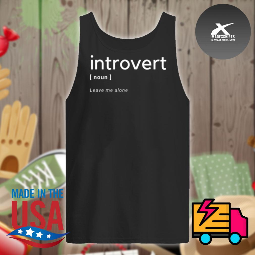 Introvert definition leave me alone s Tank-top