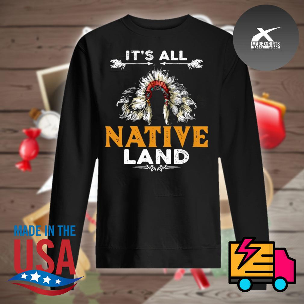 It's all Native land s Sweater