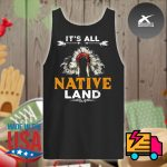 It's all Native land s Tank-top