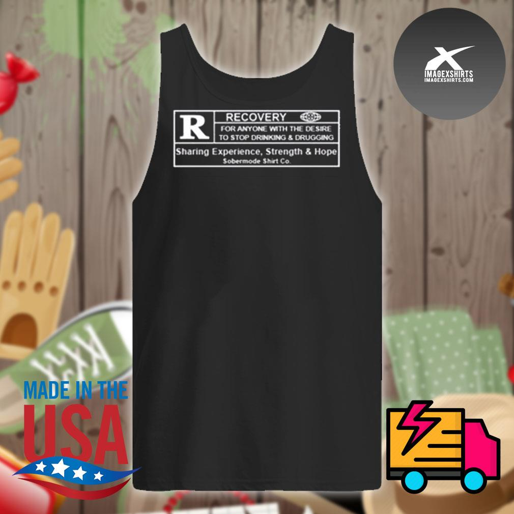R Recovery for anyone with the desire to stop drinking and drugging s Tank-top