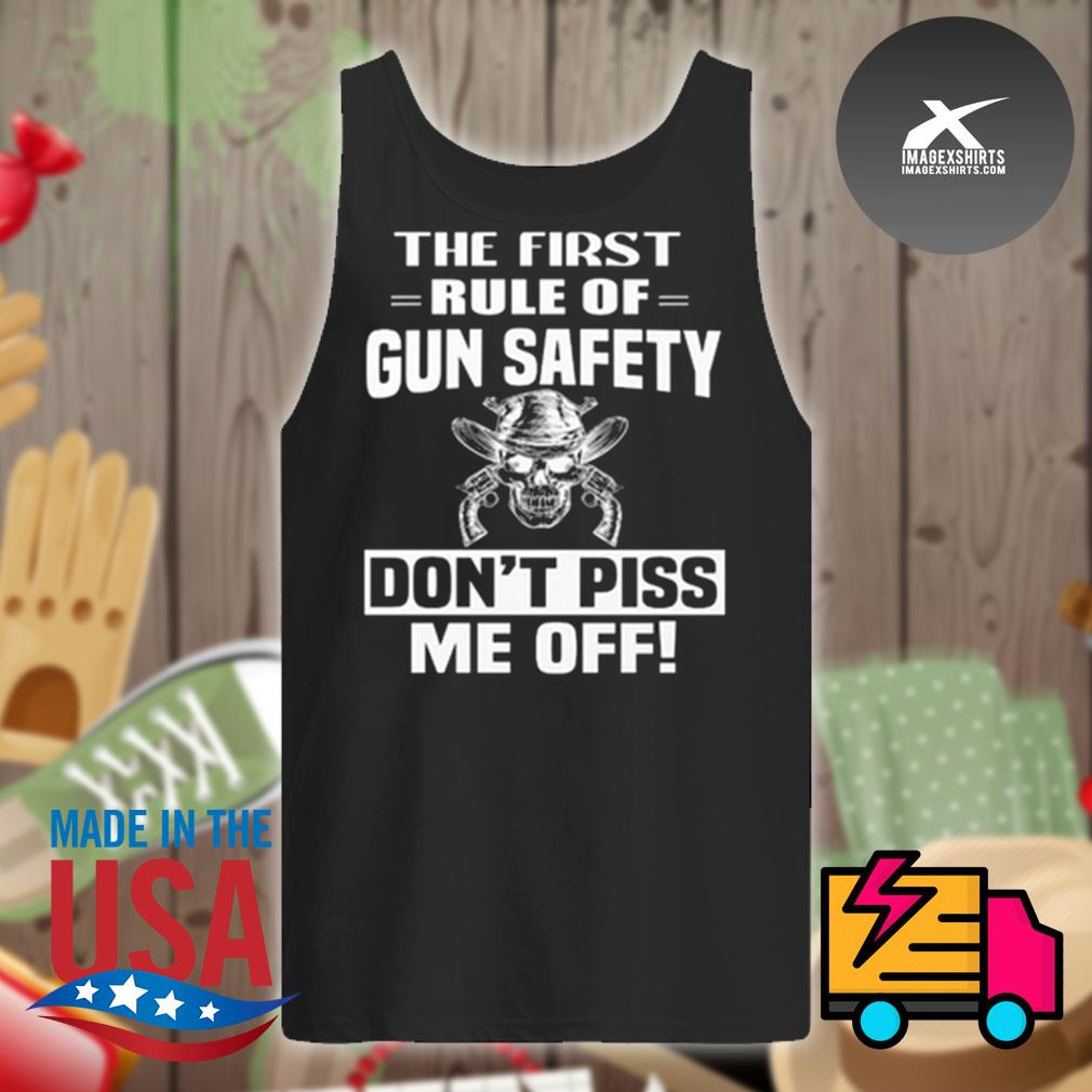 Skull the first rule of gun safety don't piss me off s Tank-top