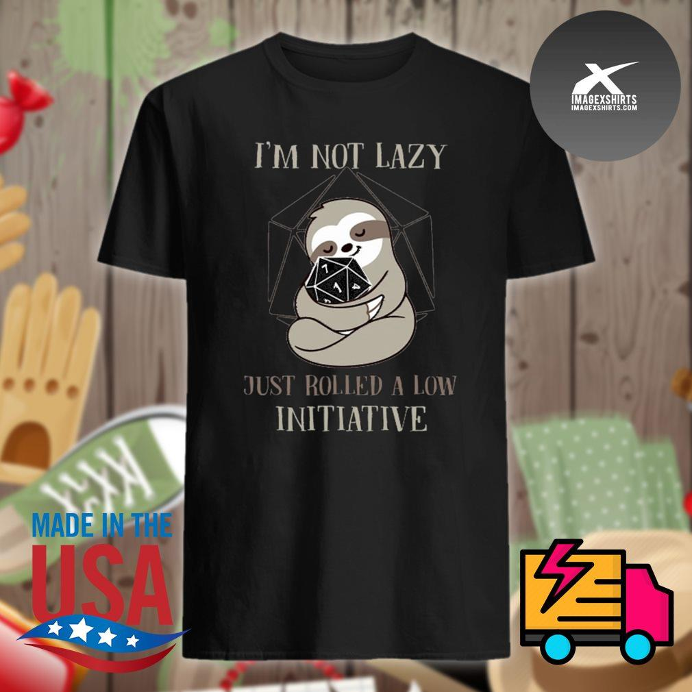 Sloth Role-playing game I'm not lazy just rolled a low initiative shirt