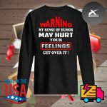Warning my sense of humor may hurt your feelings get over it s Sweater