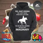 Yes she's riding no I don't know when she'll be home yes we are still married no she's not Imaginary s Hoodie